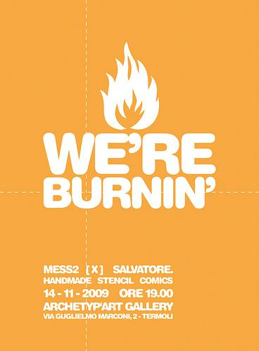 "mostra: "" we're burnin' "" all'atchetip'art"